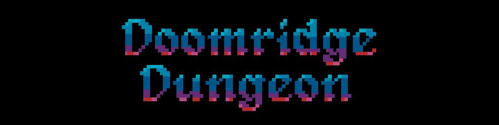 Doomridge Dungeon Title